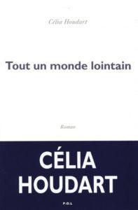 celia-houdart-tout-un-monde-lointain-livre