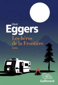 dave-eggers-les-heros-de-la-frontiere-livre-gallimard-