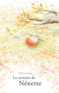 la-retraite-de-nenette-claire-lebourg-livre-jeunesse