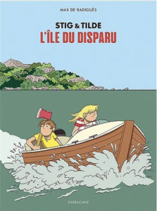 max-de-radigues-stig-tilde-ile-du-disparu-bande-dessinee
