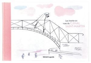 michel-lagarde-les-trente-six-vues-du-canal-saint-martin-livre